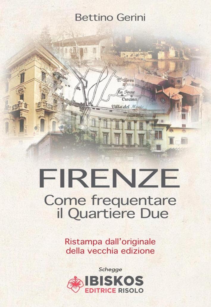Firenze. Come frequentare il quartiere due.