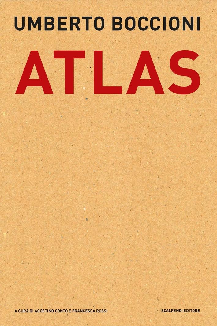 Umberto Boccioni. Atlas.