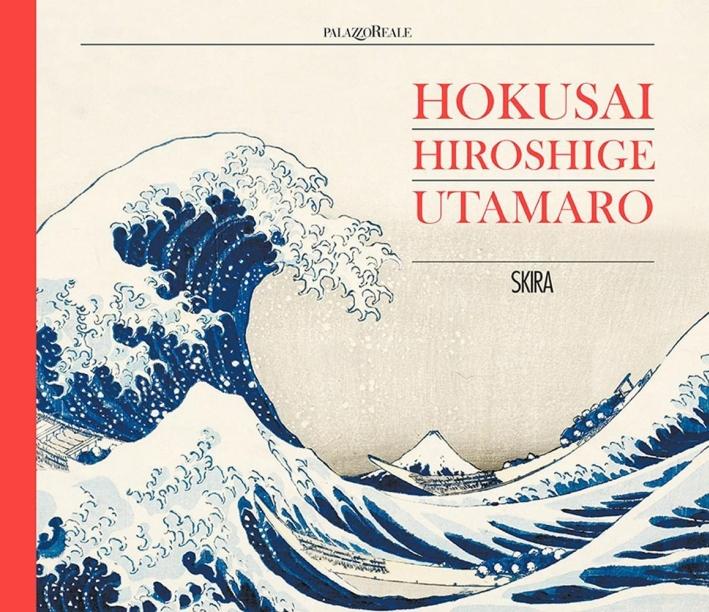 Hokusai, Hiroshige, Utamaro.