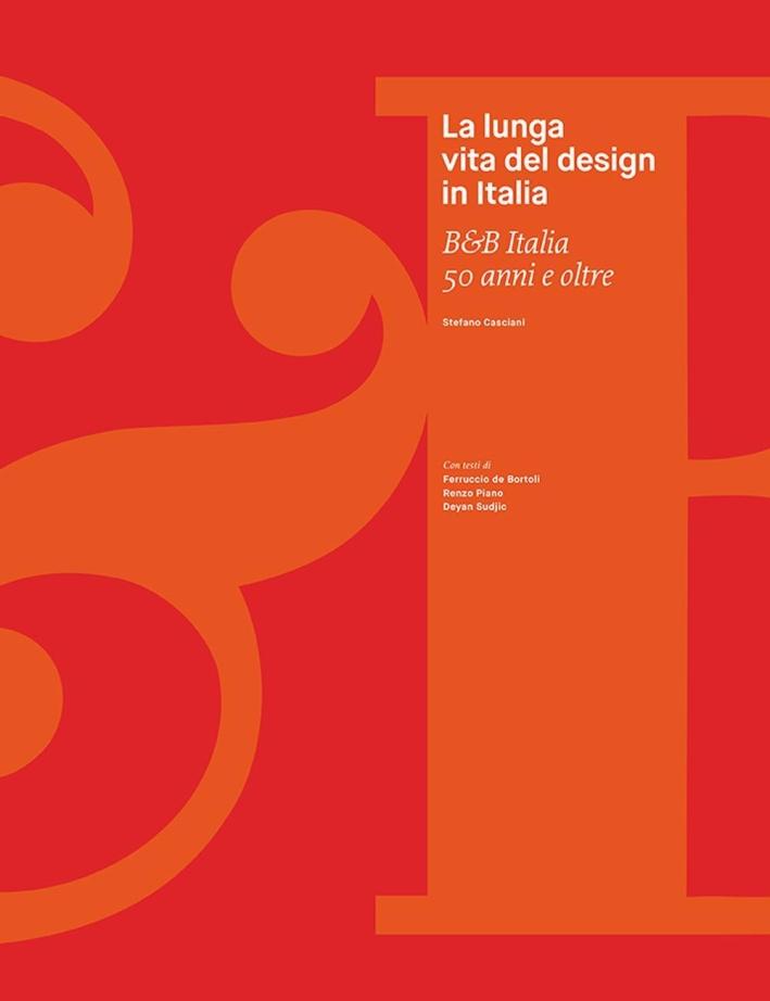 La Lunga Vita del Design in Italia B&B Italia. 50 Anni Anni e Oltre.