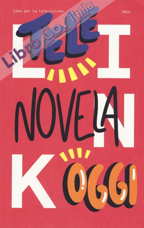 Link. Idee per la televisione. Vol. 20: Telenovela oggi.