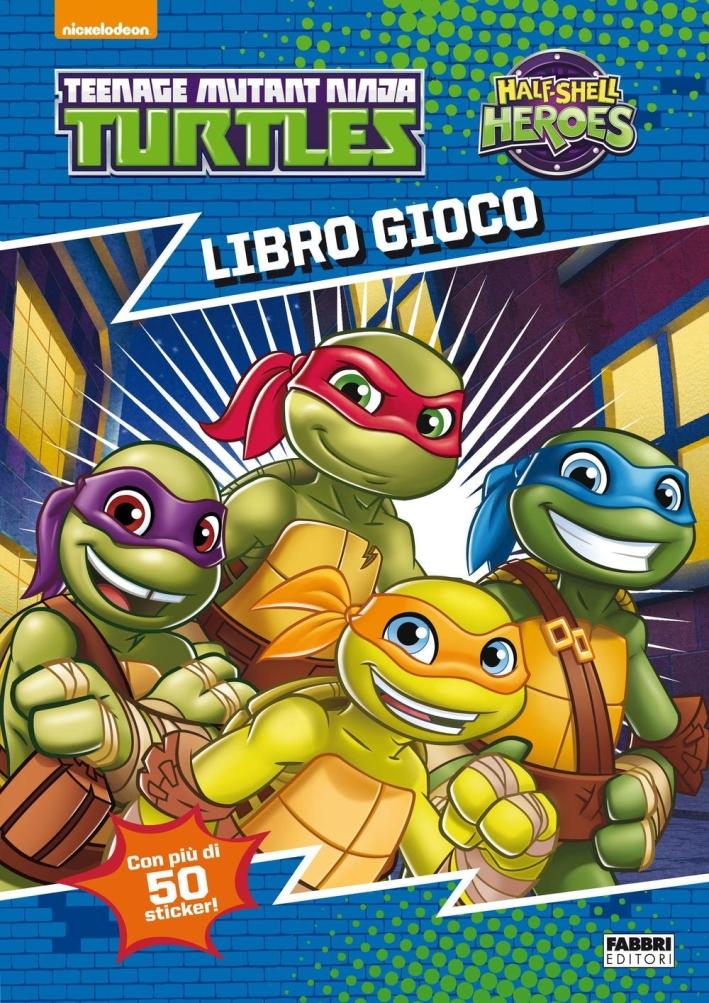 Libro gioco. Half shell heroes. Ediz. illustrata