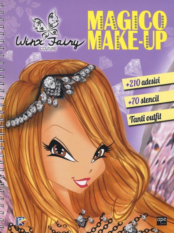 Magico make-up. Winx Fairy Couture. Ediz. a spirale. Con Adesivi