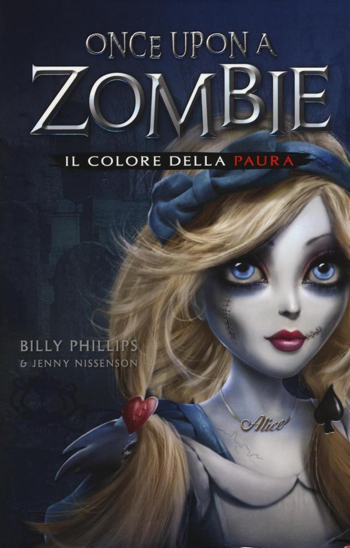 Il colore della paura. Once upon a zombie. Vol. 1.