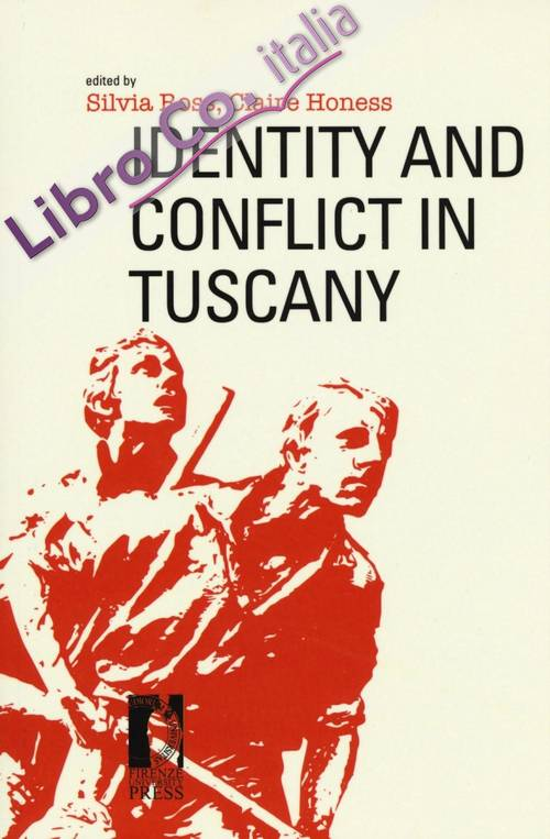 Identity and conflict in Tuscany.