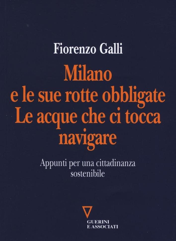 Milano e le sue rotte obbligate.