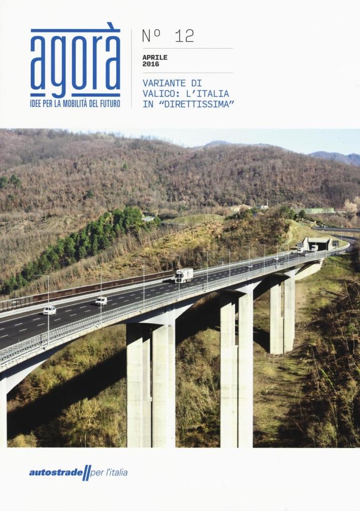 Agorà. Idee per la mobilità del futuro. Vol. 12: Variante di valico. L'Italia in direttissima.