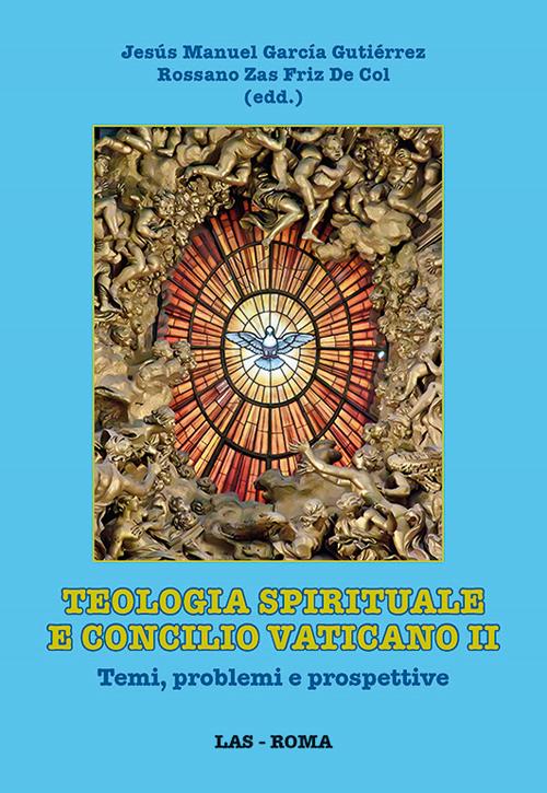 Teologia spirituale e Concilio Vaticano II. Temi, problemi e prospettive.