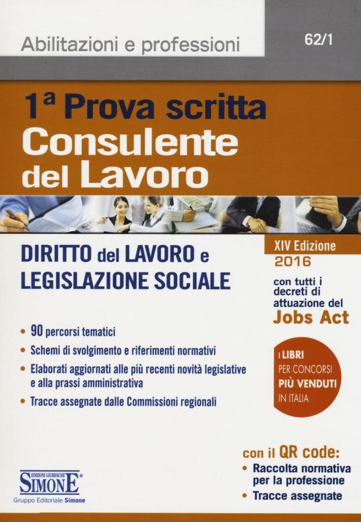 Consulente del lavoro. Prima prova scritta. Diritto del lavoro e legislazione sociale.