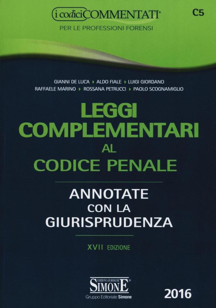 Leggi complementari al codice penale. Annotate con la giurisprudenza