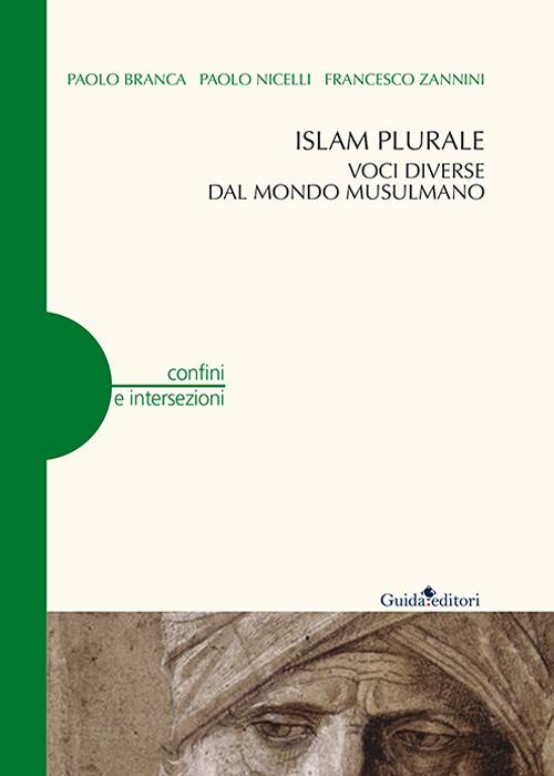 Islam plurale. Voci diverse dal mondo musulmano.