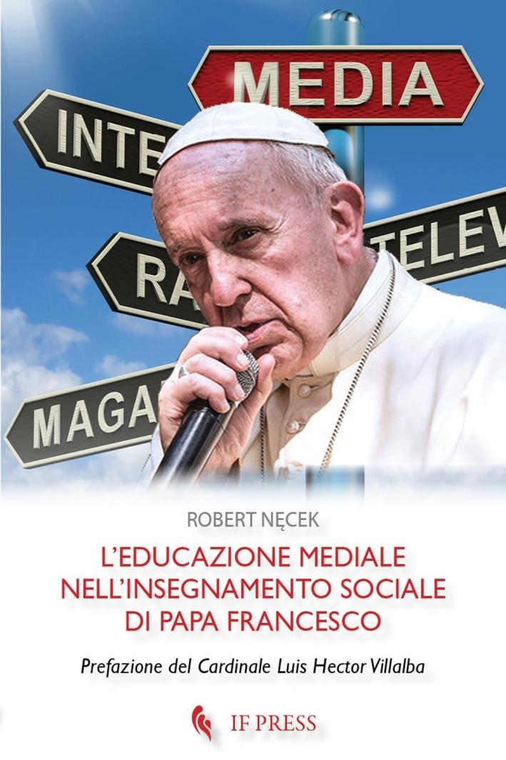 L'educazione mediale nell'insegnamento sociale di papa Francesco.