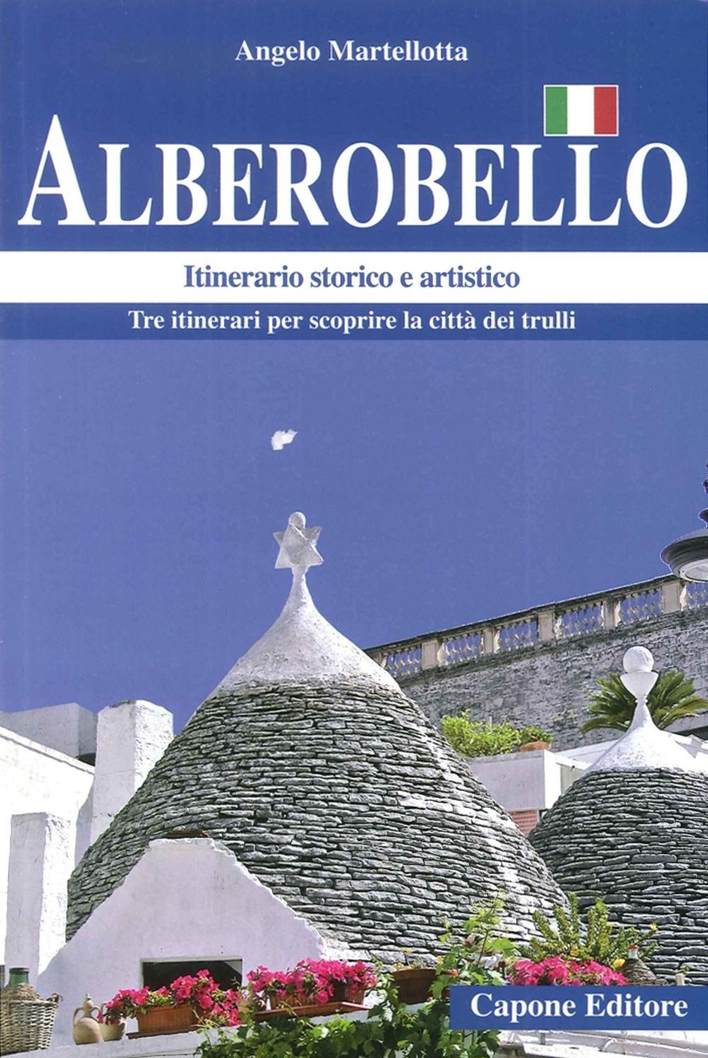 Alberobello. Itinerario Storico e Artistico.