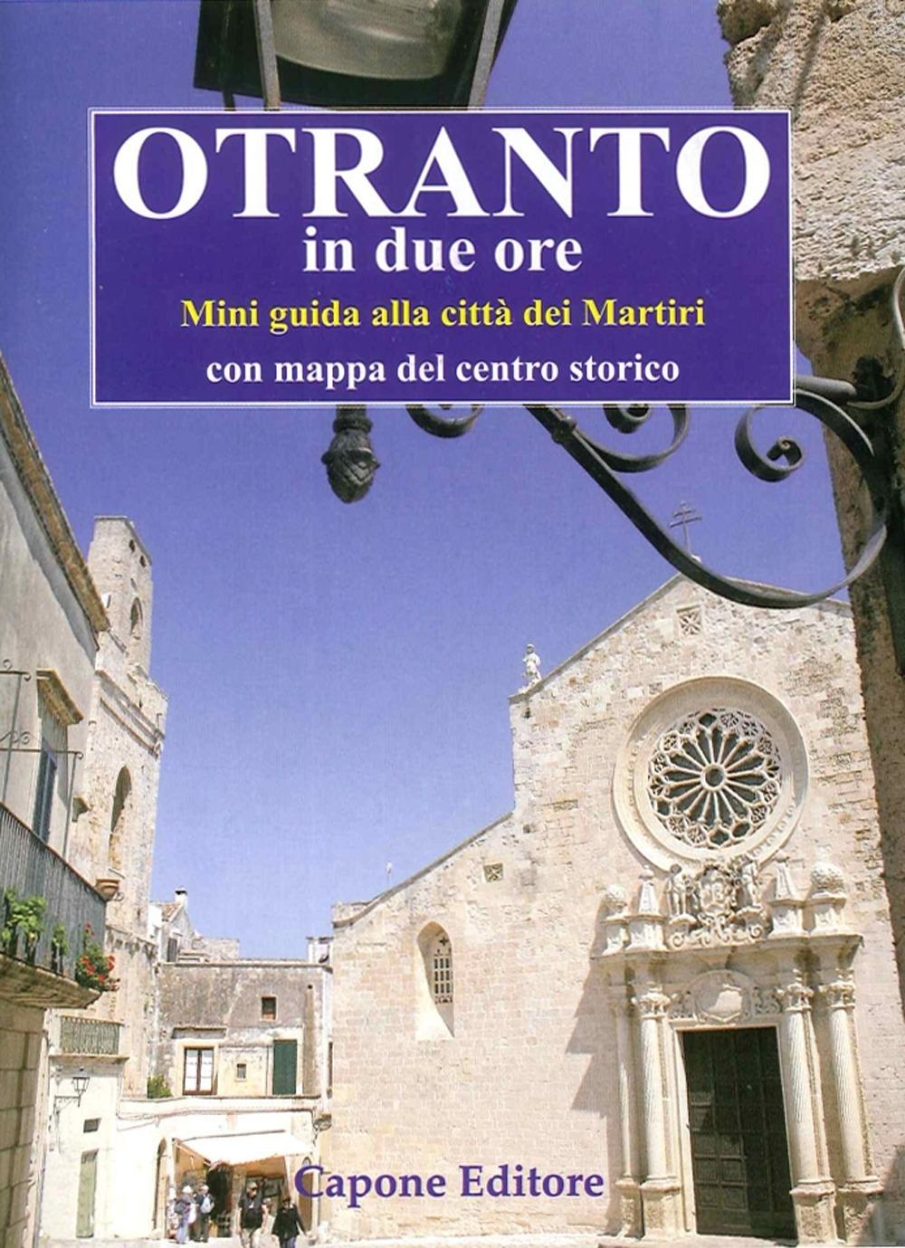 Otranto in Due Ore. Miniguida del Centro Storico.