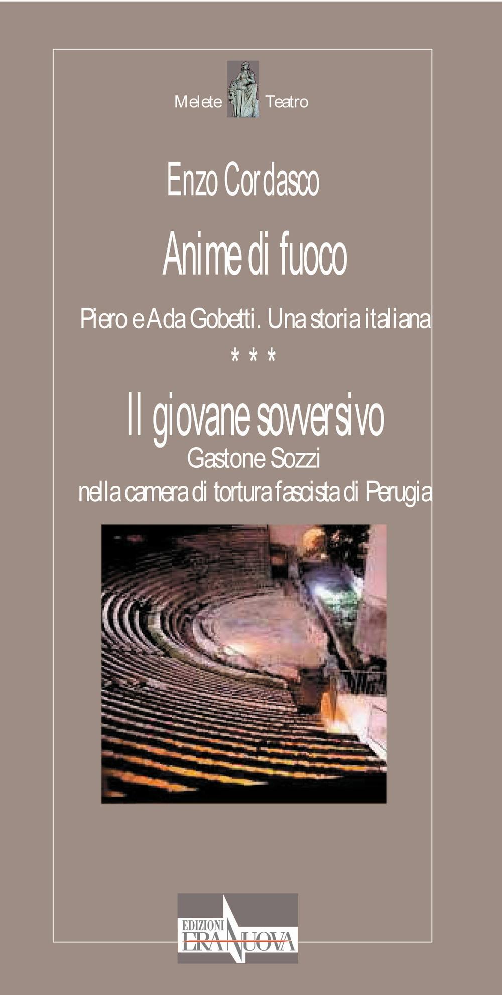 Anime di fuoco. Piero e Ada Gobetti. Una storia italiana.
