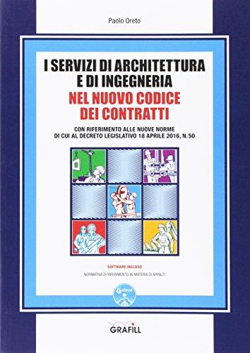 I servizi di architettura e di ingegneria nel nuovo codice dei contratti. Con CD-ROM.