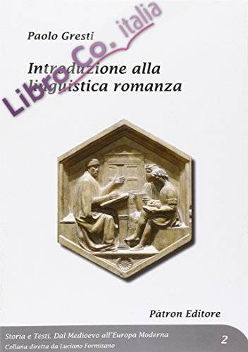 Introduzione alla Linguistica Romanza.