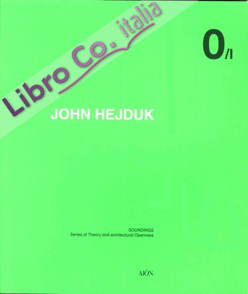John Hejduk. Soundings. Series of Theory and Architectural Openness.