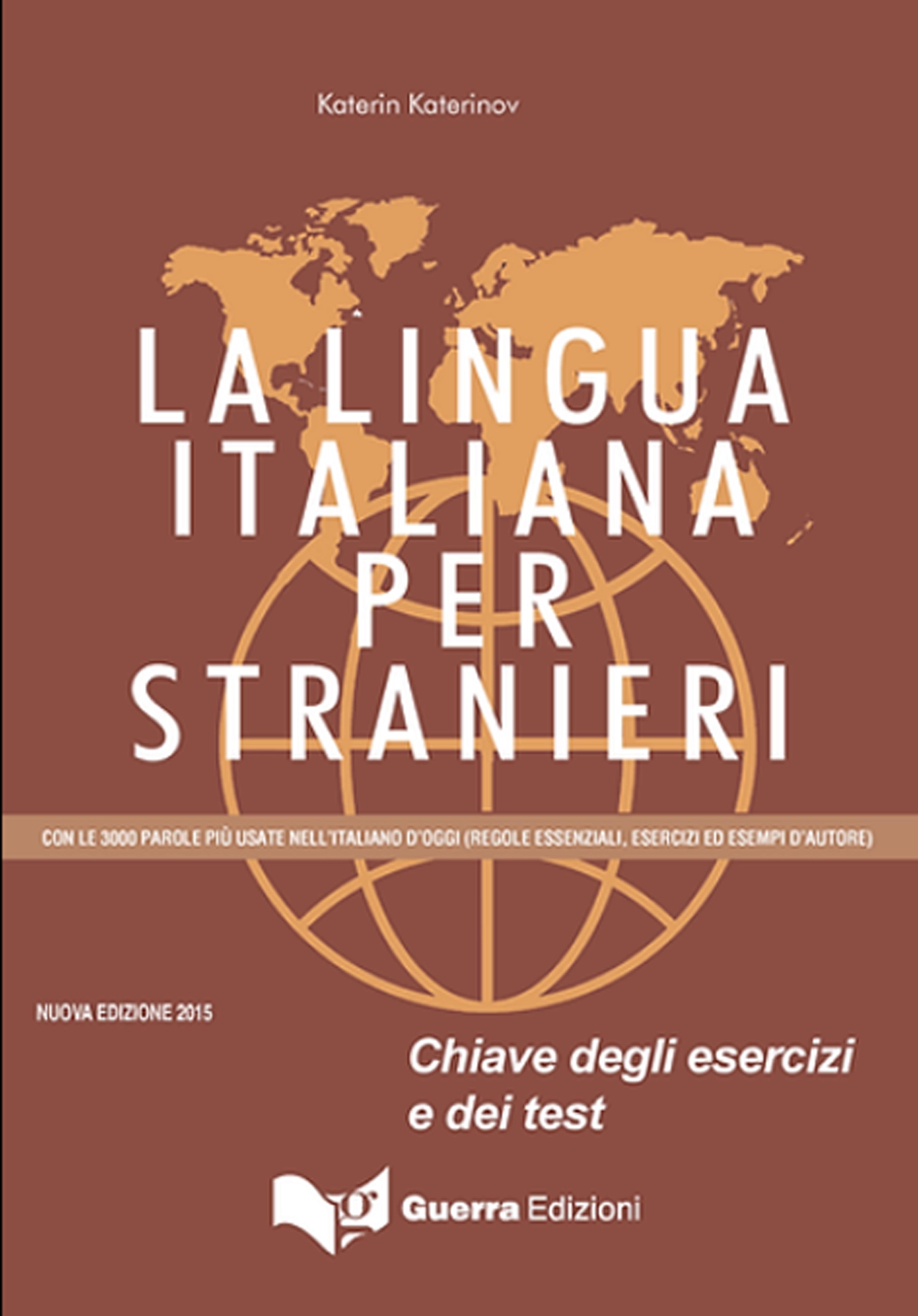 La lingua italiana per stranieri. Chiavi degli esercizi e dei test.