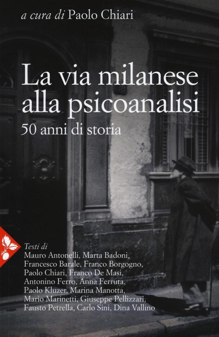 La via milanese alla psicoanalisi. 50 anni di storia.
