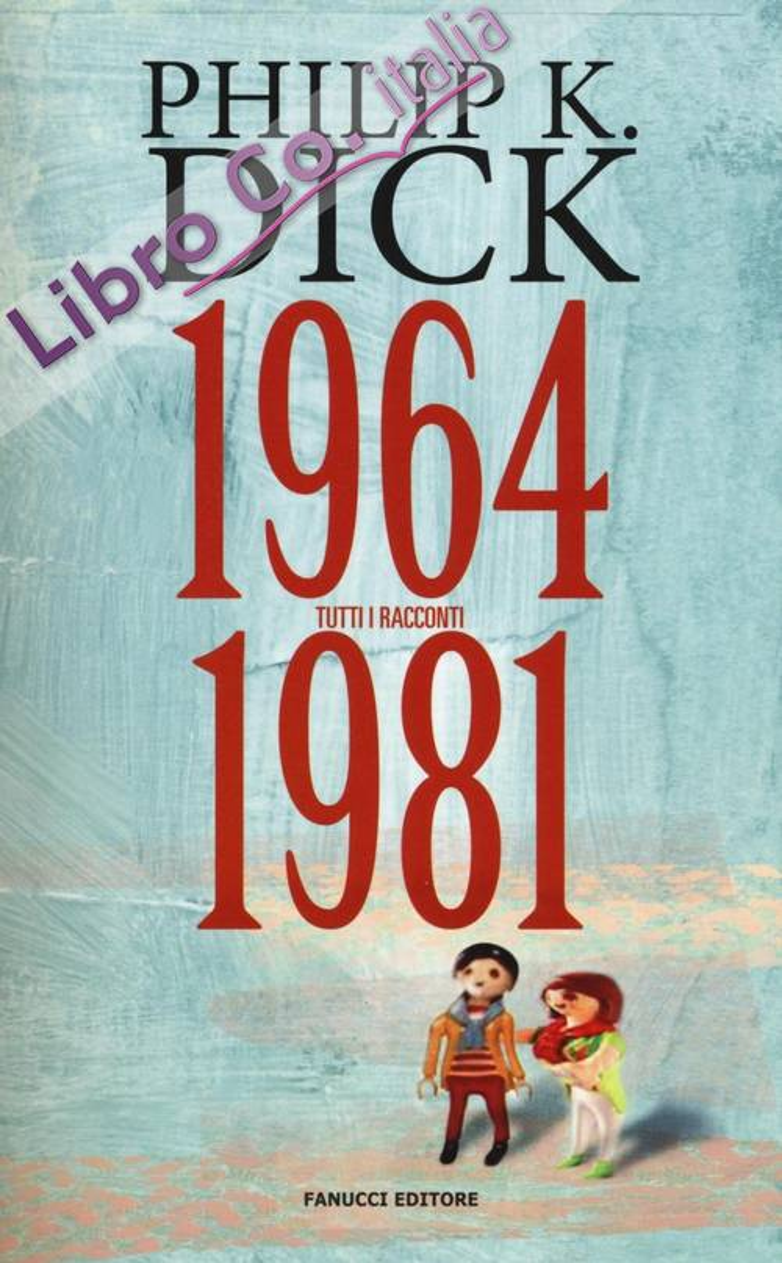 Tutti i racconti (1964-1981). Vol. 4.