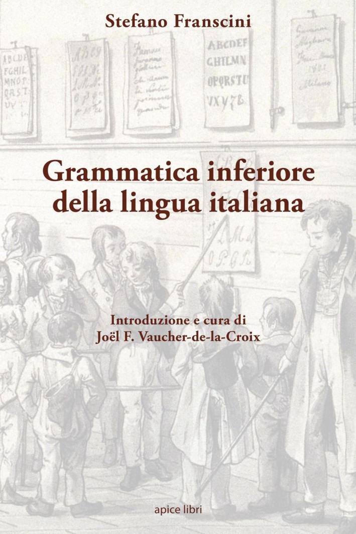 Grammatica inferiore della lingua italiana.