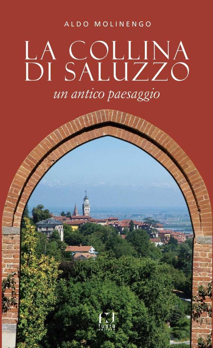 La collina di Saluzzo. Un antico paesaggio.