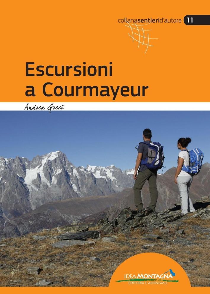 Escursioni a Courmayeur. Val Veny, Val Ferret, Valdigne, La Thuille.