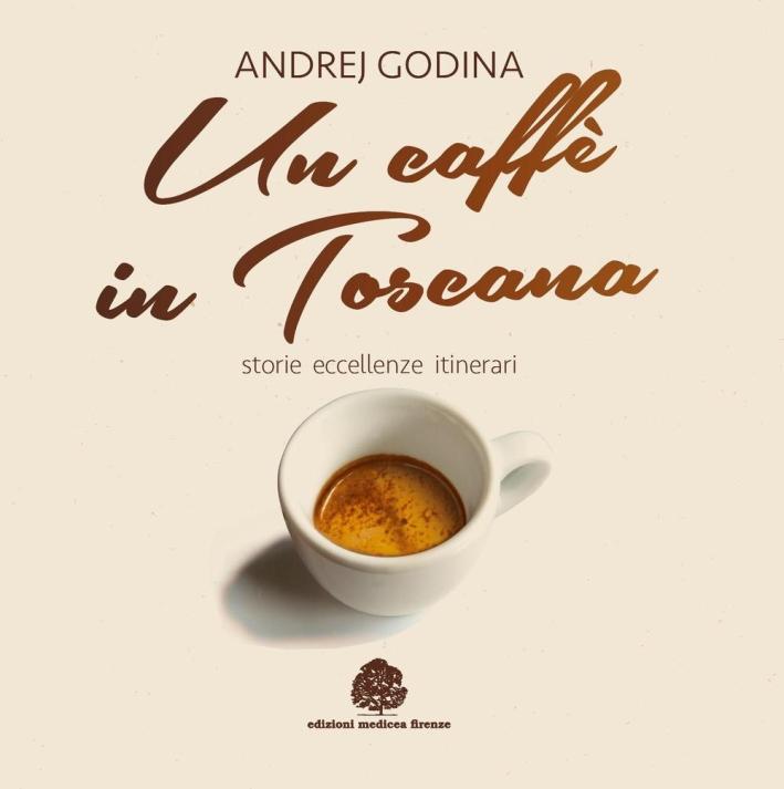 Un caffè in Toscana.