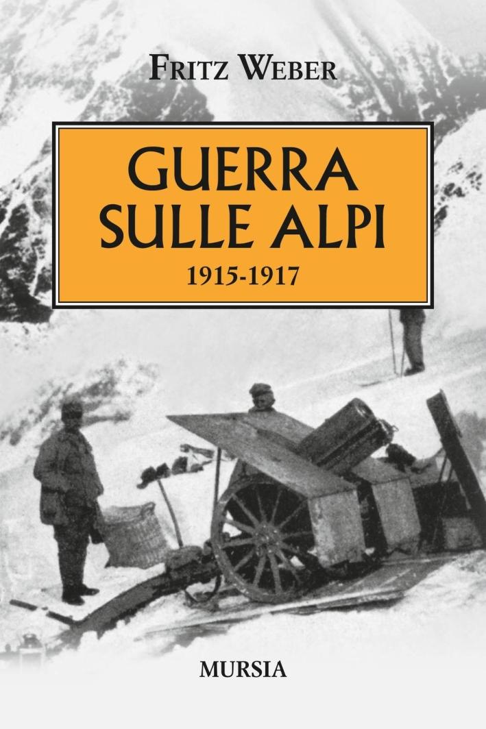 Guerra sulle Alpi. 1915-1917.