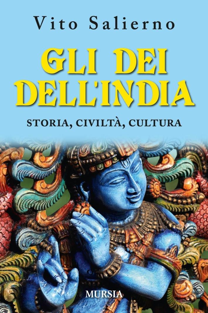 Gli dei dell'India. Storia, civiltà, cultura.