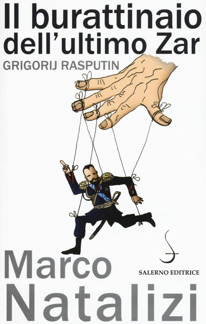 Il burattinaio dell'ultimo zar. Grgorij Rasputin.