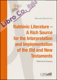 Rabbinic literature. A rich source for the interpretation and implementation of the Old and New Testament. Selected essays.