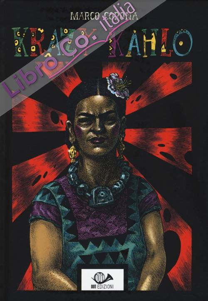 Krazy Kahlo. Una biografia surreale.