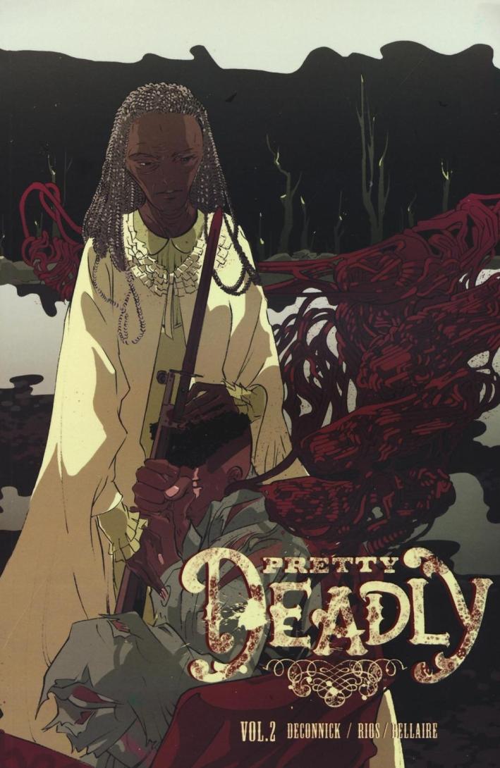Pretty deadly. Vol. 2.