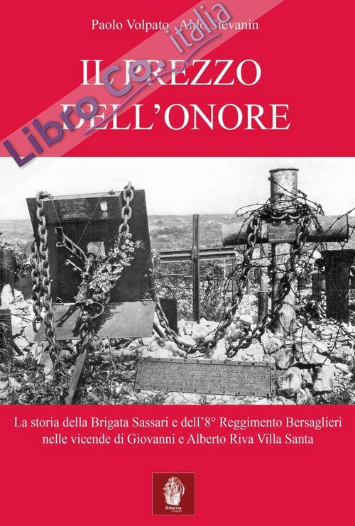 Il Prezzo dell'Onore. La Storia della Brigata Sassari e dell'8° Reggimento Bersaglieri nelle Vicende di Giovanni e Alberto Riva Villa Santa.