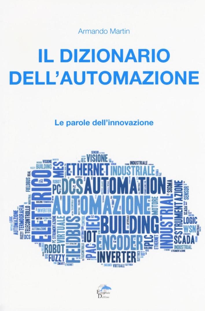 Il Dizioanrio dell'Automazione. Le Parole dell'Innovazione.