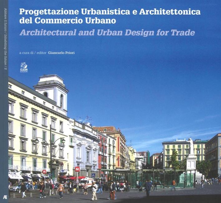 Progettazione Urbanistica e Architettonica del Commercio Urbano.