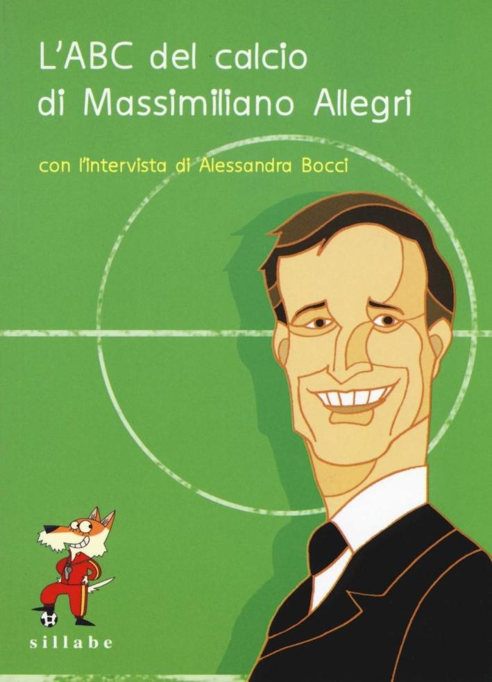 L'ABC del calcio di Massimiliano Allegri.