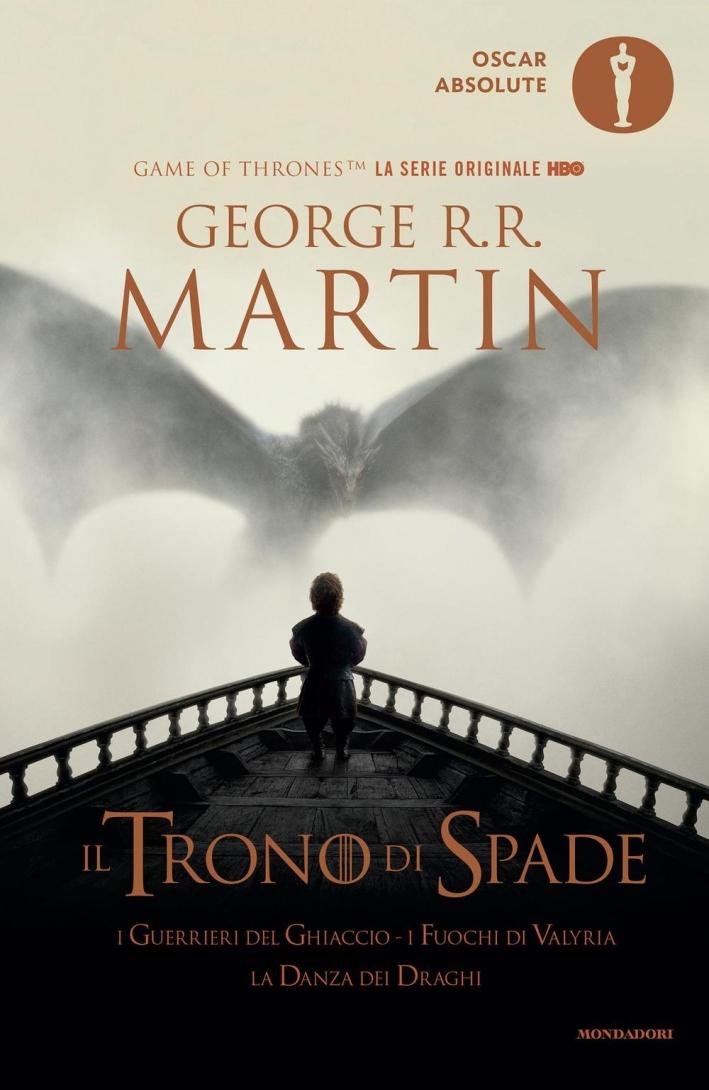 Il trono di spade. Libro quinto delle Cronache del ghiaccio e del fuoco. Vol. 5: I guerrieri del ghiaccioI fuochi di ValyriaLa danza dei draghi.