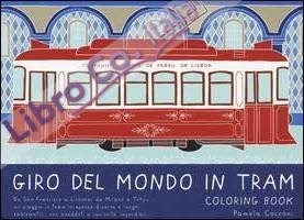 Giro del Mondo in Tram. Coloring Book