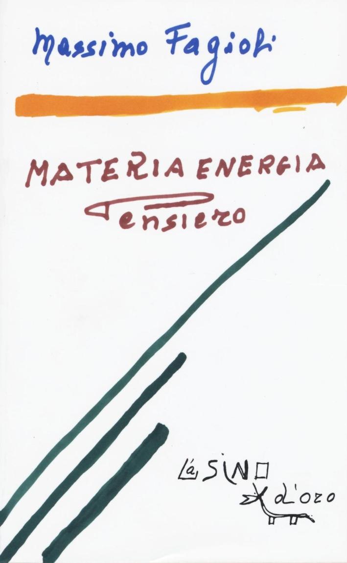 Materia energia pensiero. Lezioni 2011.