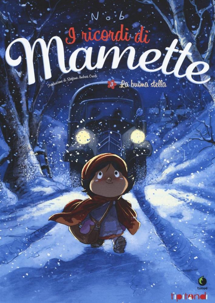 La buona stella. I ricordi di Mamette. Vol. 3.
