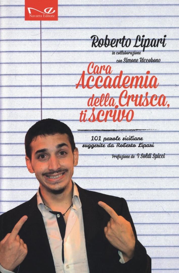 Cara Accademia della Crusca, ti scrivo. 101 parole siciliane suggerite da Roberto Lipari