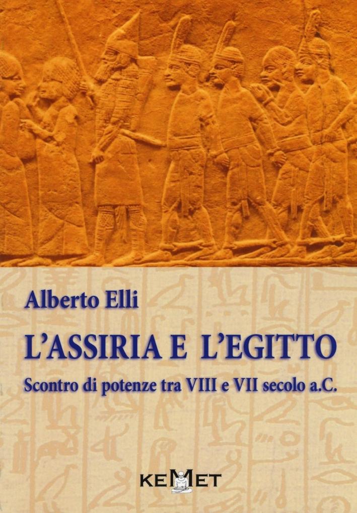 Assiria ed Egitto. Scontro di potenze nell'VIII e VII Secolo a.C.