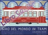 Giro del Mondo in Tram. Coloring Book.