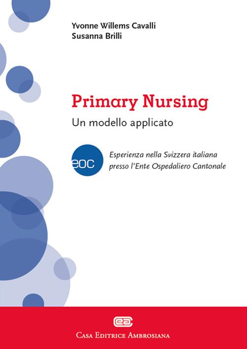 Primary nursing. Un modello applicato.