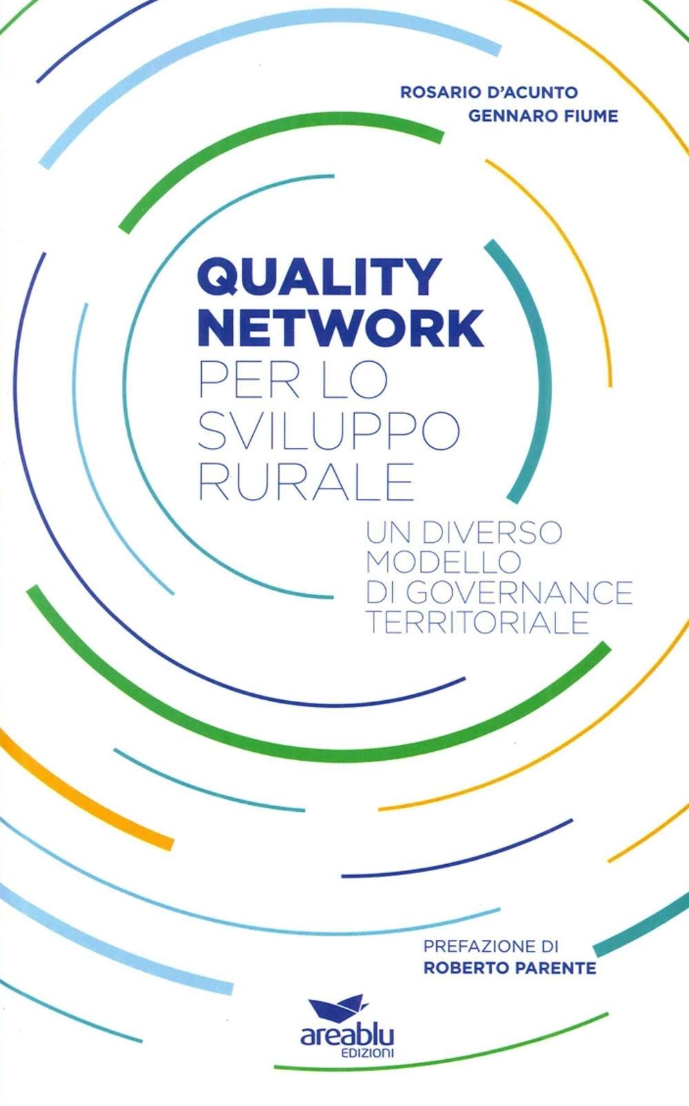 Quality Network per lo Sviluppo Rurale. Un Diverso Modello di Governance Territoriale.