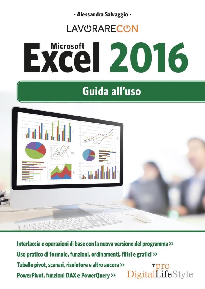 MICROSOFT EXCEL 2016 - GUIDA ALL'USO.