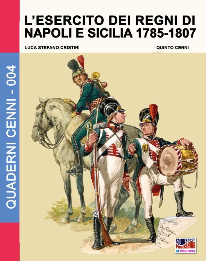 L'esercito dei Regni di Napoli e Sicilia 1785-1807.